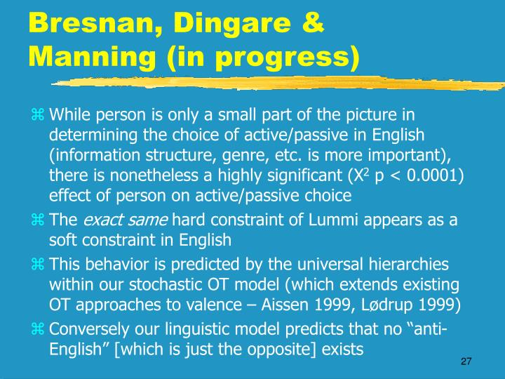 Bresnan, Dingare & Manning (in progress)