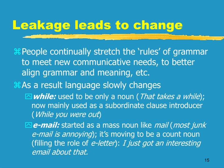 Leakage leads to change