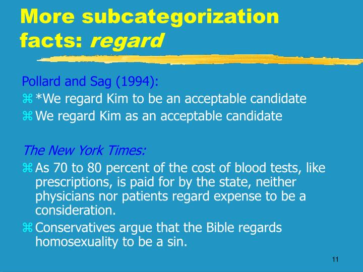 More subcategorization facts:
