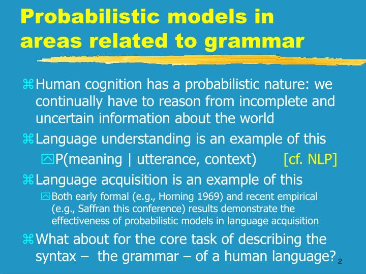 Probabilistic models in areas related to grammar