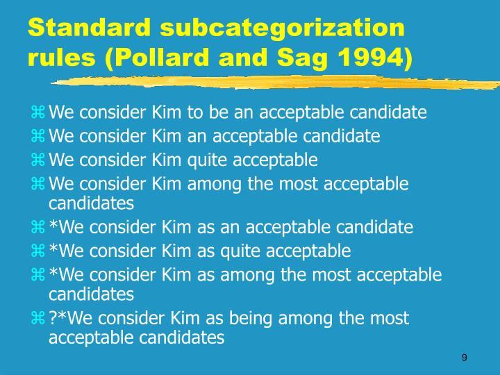 Standard subcategorization rules (Pollard and Sag 1994)