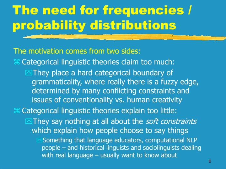 The need for frequencies / probability distributions