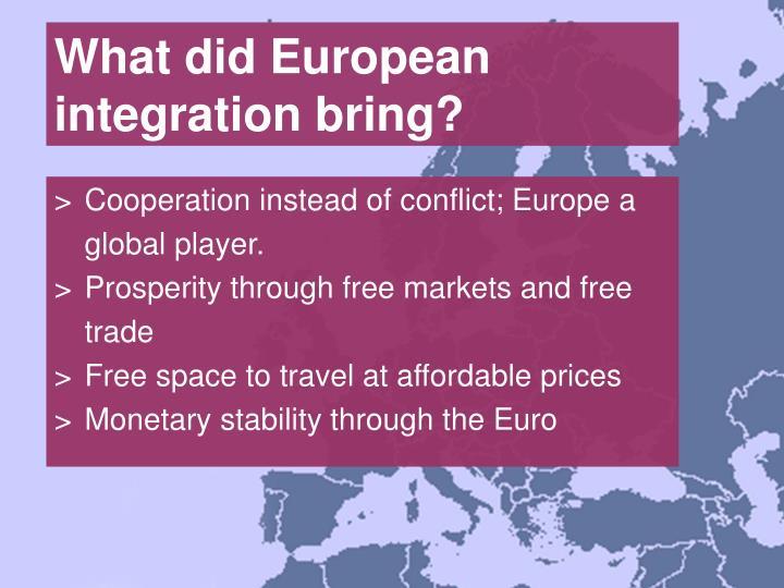 What did european integration bring