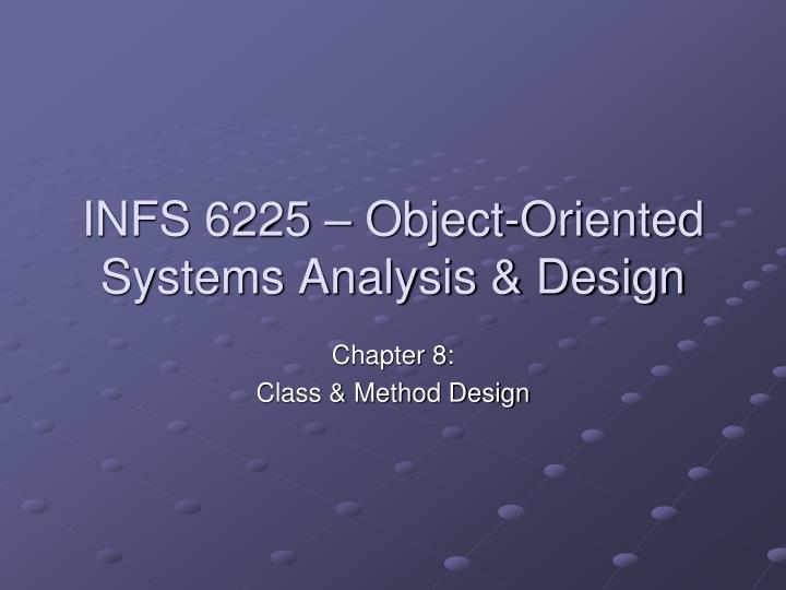 Ppt Infs 6225 Object Oriented Systems Analysis Design Powerpoint Presentation Id 3012550