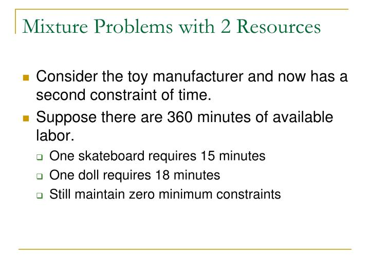 Mixture Problems with 2 Resources
