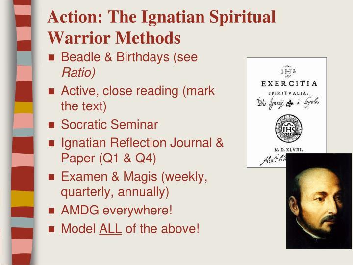 Action: The Ignatian Spiritual Warrior Methods