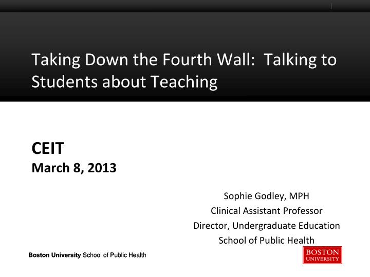 taking down the fourth wall talking to students about teaching ceit march 8 2013 n.