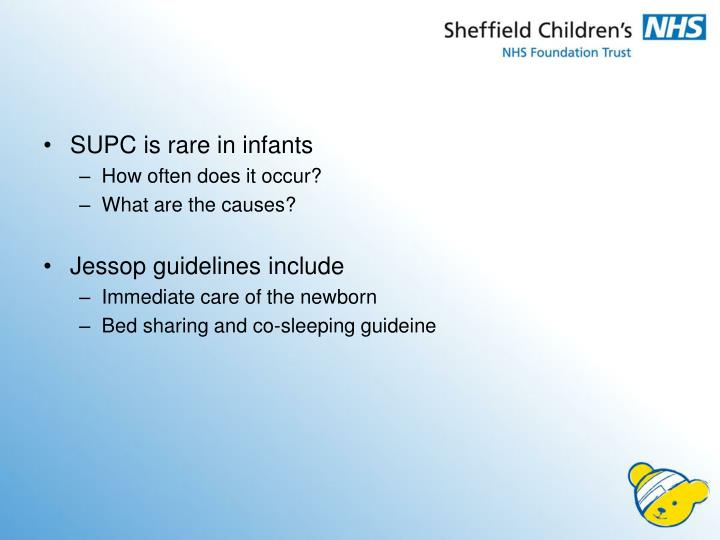 SUPC is rare in infants