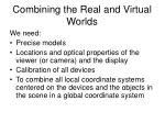 combining the real and virtual worlds
