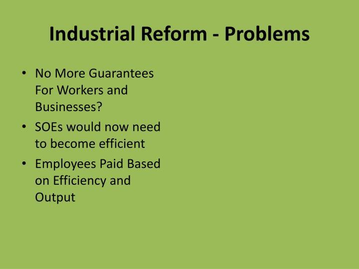 Industrial Reform - Problems