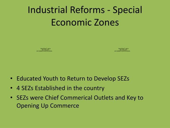 Industrial Reforms - Special Economic Zones