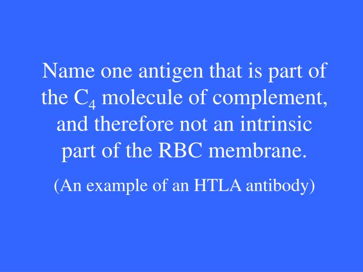 Name one antigen that is part of the C