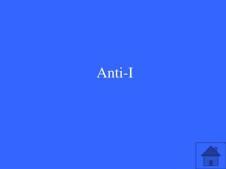 Anti-I