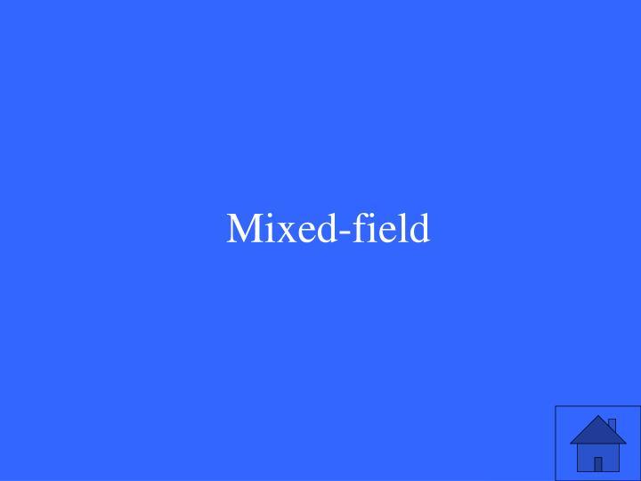 Mixed-field