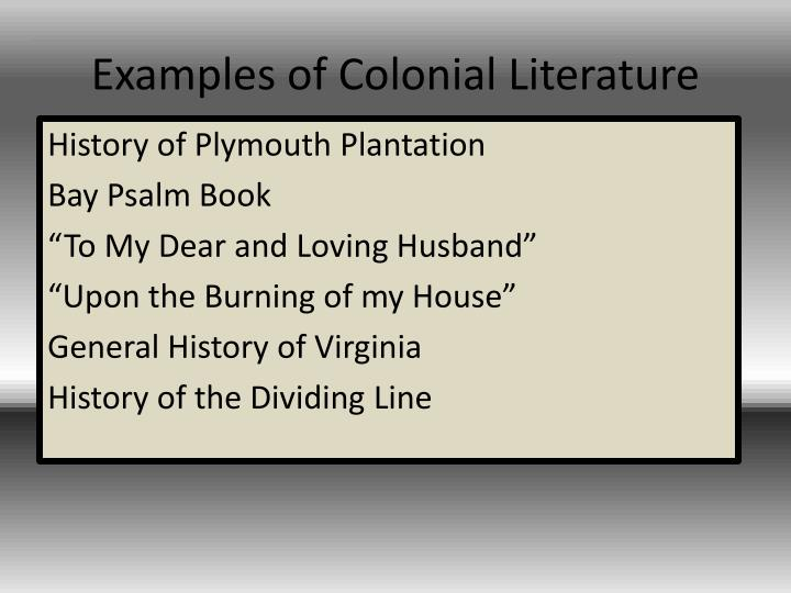 colonial literature essays Post colonial literature essay 1017 words 5 pages post colonial' as we define it does not mean 'post-independence', or 'after colonialism', for this would be falsely ascribe an end to the colonial.
