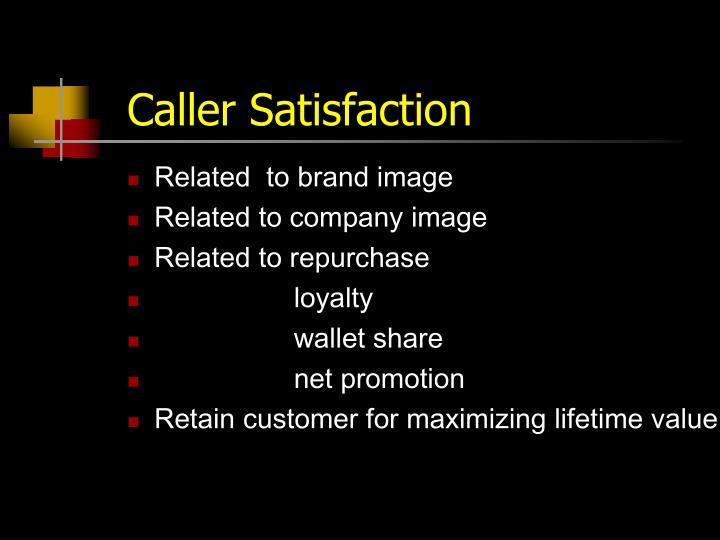 Caller satisfaction