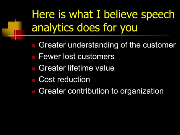 Here is what I believe speech analytics does for you
