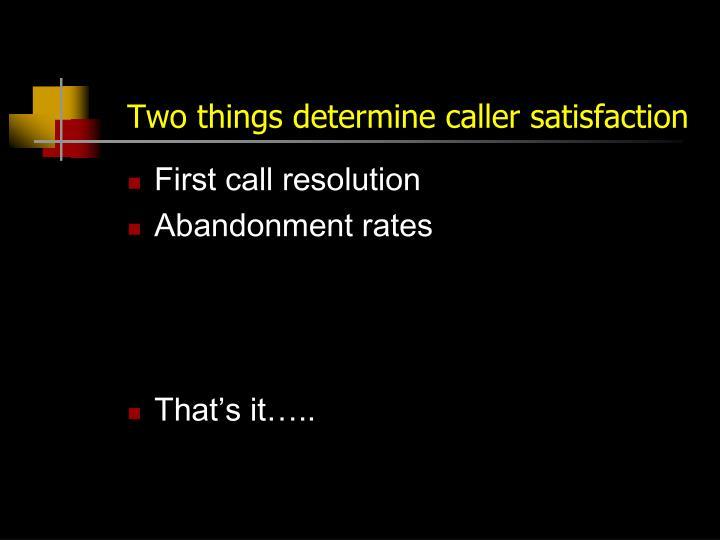Two things determine caller satisfaction