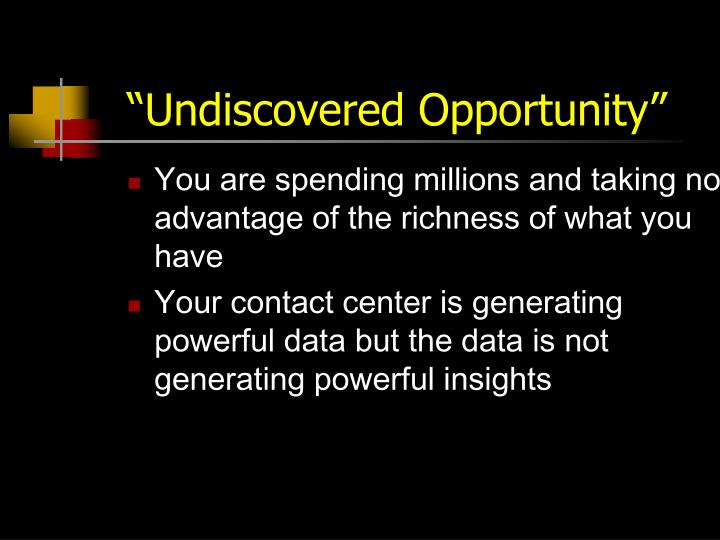"""""""Undiscovered Opportunity"""""""