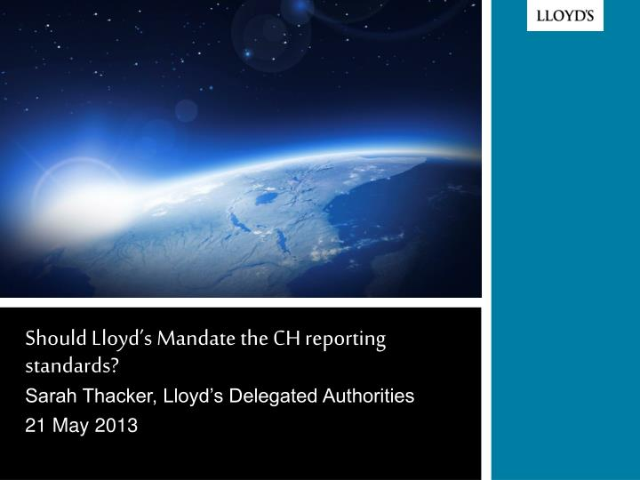 Should lloyd s mandate the ch reporting standards