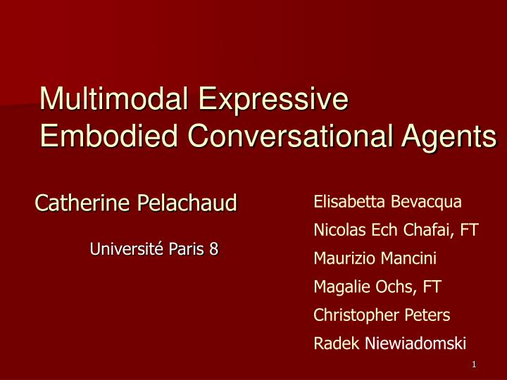 multimodal expressive embodied conversational agents n.