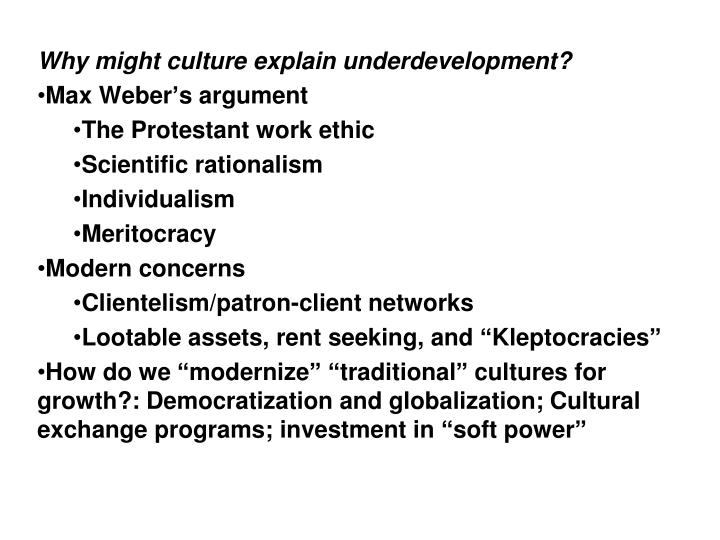 Why might culture explain underdevelopment?