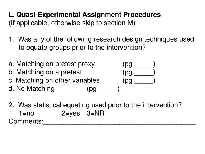 L. Quasi-Experimental Assignment Procedures