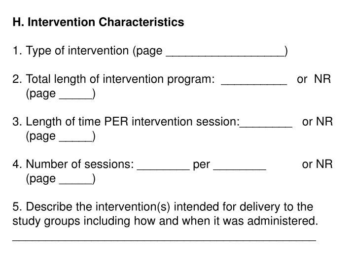 H. Intervention Characteristics