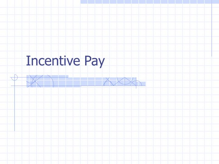 incentive pay n.