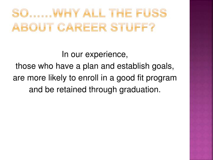 So……Why all the fuss about Career stuff?