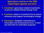 agriculture must be on the 2009 copenhagen agenda but how