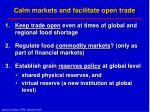calm markets and facilitate open trade