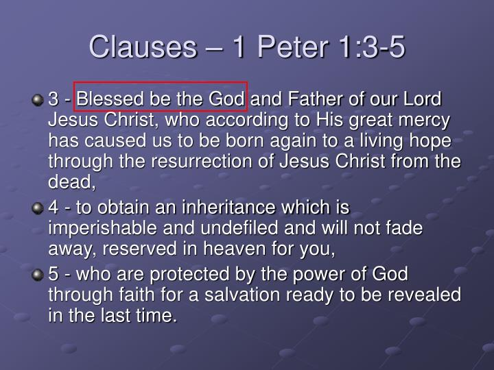 Clauses – 1 Peter 1:3-5