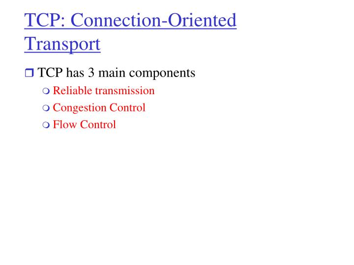 TCP: Connection-Oriented Transport