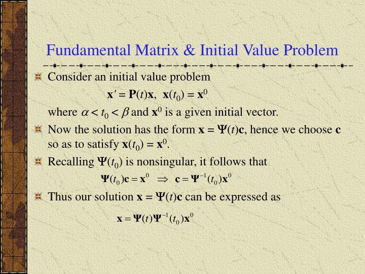 Fundamental Matrix & Initial Value Problem