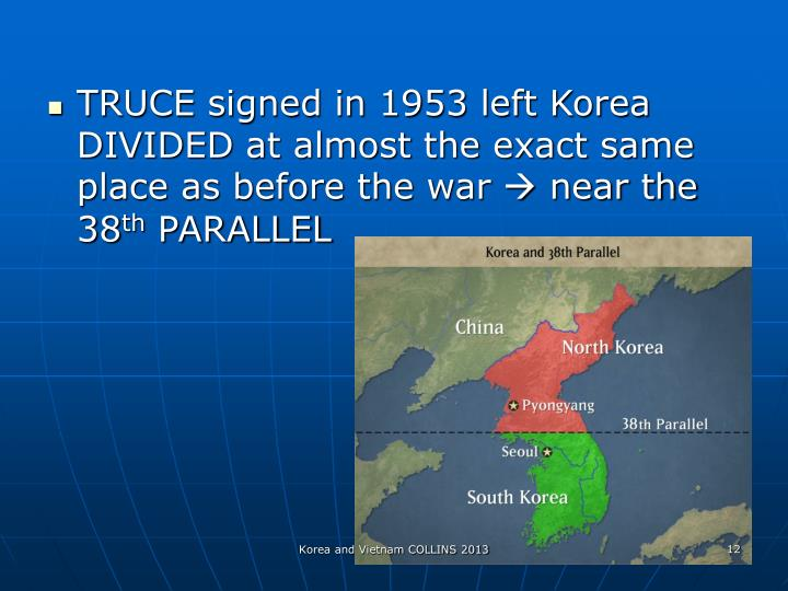 TRUCE signed in 1953 left Korea DIVIDED at almost the exact same place as before the war  near the 38