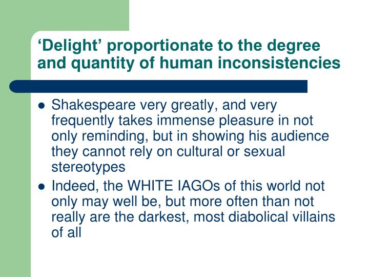 'Delight' proportionate to the degree and quantity of human inconsistencies