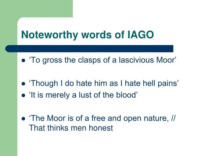 Noteworthy words of IAGO