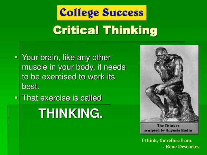 critical thinking presentation ppt If critical thinking is a key phrase in the job listings you are applying for, be sure to emphasize your critical thinking skills throughout your job search firstly, you can use critical thinking keywords (analytical, problem solving, creativity, etc) in your resume.