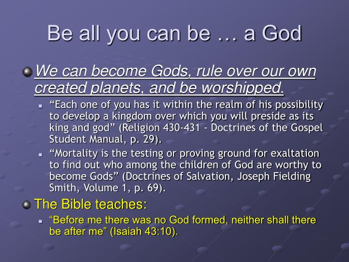 Be all you can be … a God