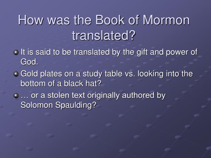 How was the Book of Mormon translated?