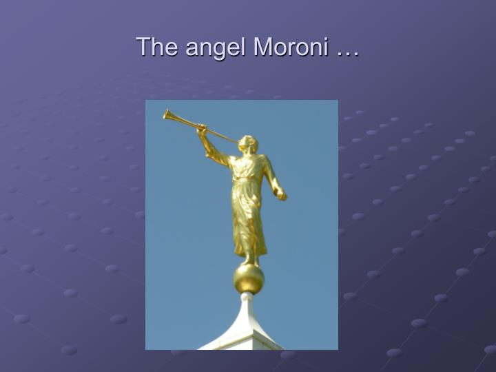The angel Moroni …