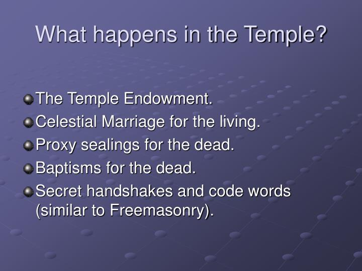 What happens in the Temple?