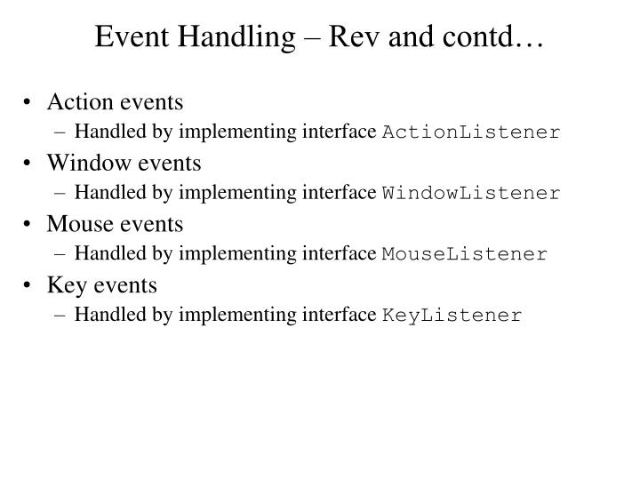 Event Handling – Rev and contd…