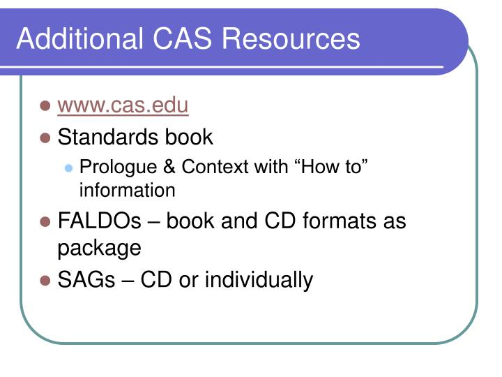 Additional CAS Resources