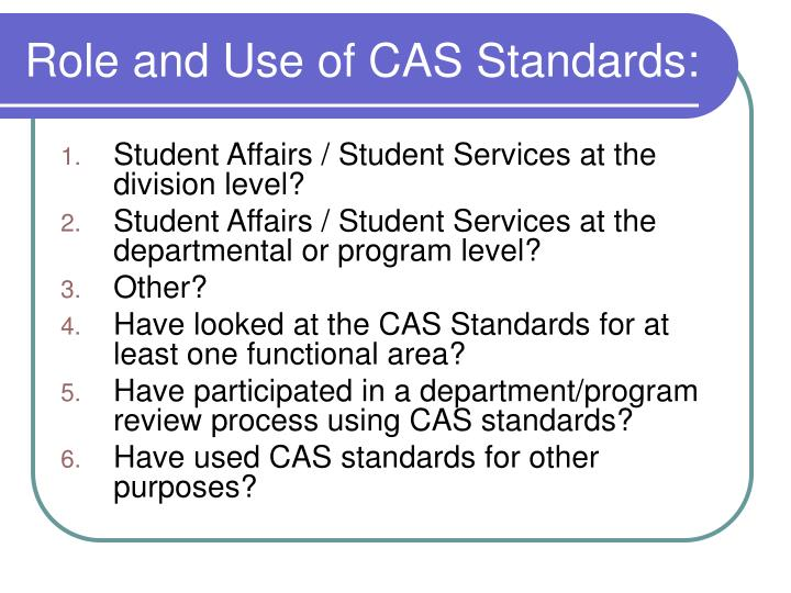 Role and use of cas standards