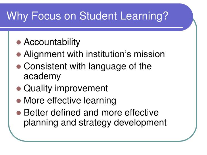Why Focus on Student Learning?