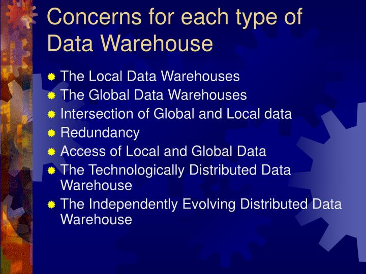Concerns for each type of data warehouse