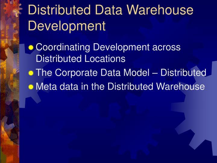 Distributed Data Warehouse Development
