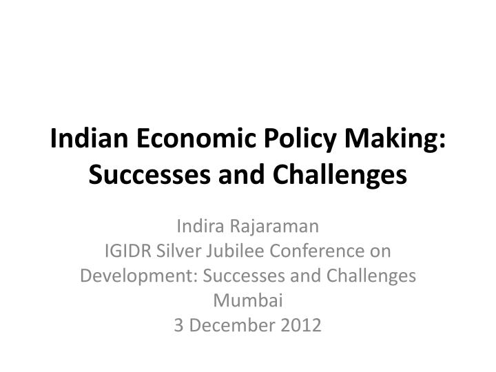 indian economic policy making successes and challenges n.